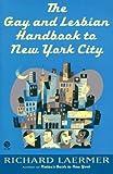 The Gay and Lesbian Handbook to New York City, Richard Laermer, 0452270227