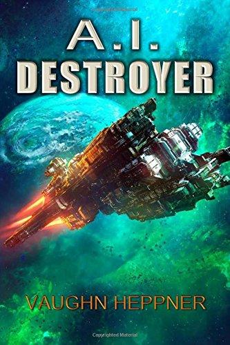 A.I. Destroyer [Vaughn Heppner] (Tapa Blanda)