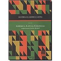 História da América Latina. América Latina Colonial - Volume I