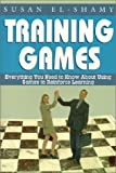 Training Games : Everything You Need to Know about Using Games to Reinforce Learning, El-Shamy, Susan, 1579220401