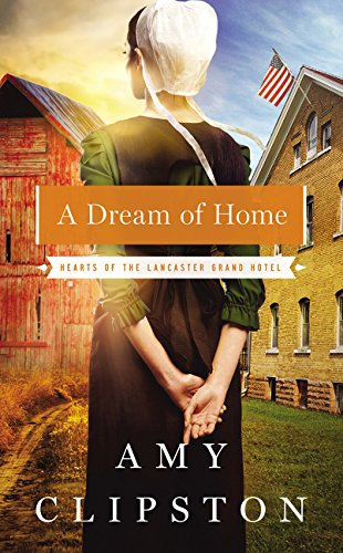A Dream of Home (Hearts of the Lancaster Grand Hotel) PDF