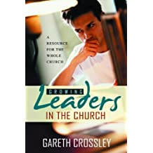 Growing Leaders in the Church by Gareth Crossley (2008-02-01)
