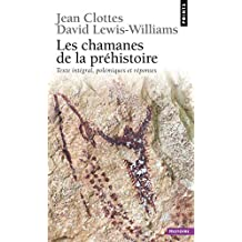 Chamanes de la préhistoire (Les) [ancienne édition]: Transe et magie dans les grottes ornées