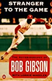 Stranger to the Game, Bob Gibson and Lonnie Wheeler, 0140175288