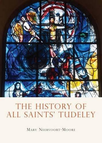 The History of All Saints Tudeley (Shire General Custom Publishing)