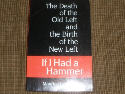 Cast Iron Hammer - If I Had a Hammer: The Death of the Old Left and the Birth of the New Left
