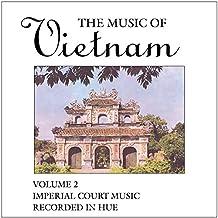 Music of Vietnam : Vol. 2-Imperial Court Music Re