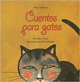 Cuentos para Gatos (Cat Stories) (Spanish Edition): Mercedes Franco: 9789806437234: Amazon.com: Books