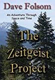 The Zeitgeist Project: An Adventure Through Space and Time
