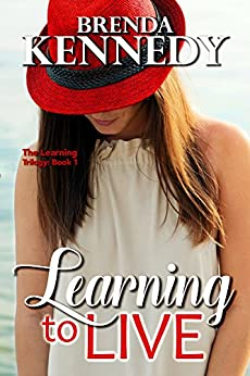 Learning to Live (The Learning Trilogy Book 1) by [Kennedy, Brenda]