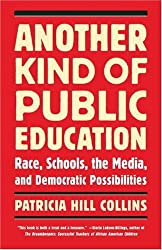 Another Kind of Public Education: Race, Schools, the Media, and Democratic Possibilities (A Simmons College/Beacon Press Race, Education, and Democracy Series Book)