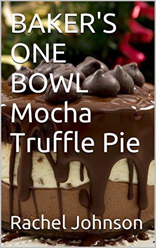 BAKER'S ONE BOWL Mocha Truffle Pie - Mocha Truffle
