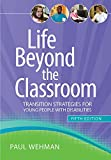 Life Beyond the Classroom: Transition Strategies