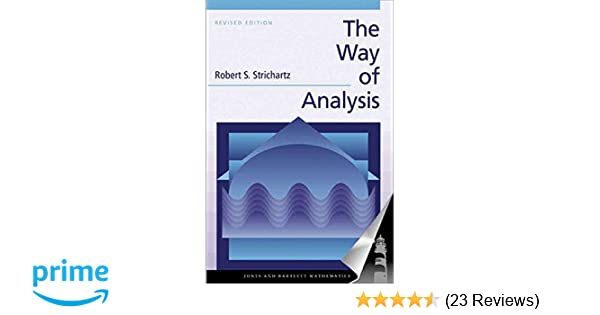 The way of analysis revised edition jones and bartlett books in the way of analysis revised edition jones and bartlett books in mathematics robert s strichartz 9780763714970 amazon books fandeluxe Image collections