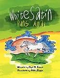 White Satin Runs Away, Faye M. Brown, 1436380499