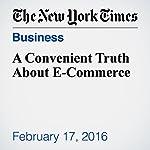 A Convenient Truth About E-Commerce | Matt Richtel