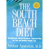 Die South Beach Diet: The Delicious, Doctor-designed, Foolproof Plan for Fast and Healthy Weight Loss (The South Beach Diet)