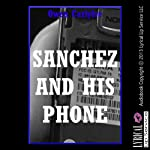 Sanchez and His Phone: A Tale from the Inside | Owen Carlysle
