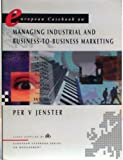 European Casebook on Managing Industrial and Business-to-Business Marketing, Per V. Jenster and IMD International Institute Staff, 0130971480
