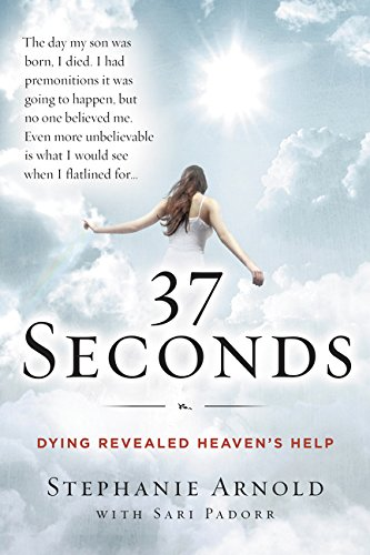 37 Seconds: Dying Revealed Heaven's Help--A Mother's Journey cover