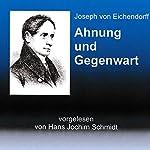 Ahnung und Gegenwart | Joseph von Eichendorff