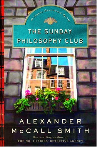 The Sunday Philosophy Club (Isabel Dalhousie Mysteries Book 1)