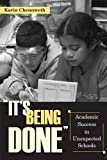 """""""It's Being Done"""": Academic Success in Unexpected Schools"""