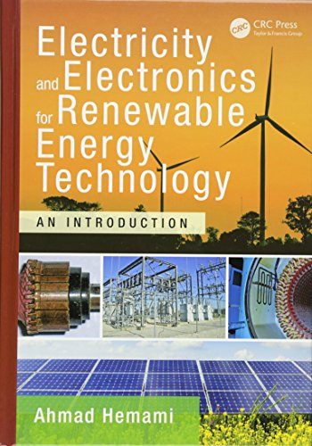 Electricity and Electronics for Renewable Energy Technology: An Introduction (Power Electronics and Applications Series)