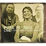 Live! A Blues Night in North Carolina (2CD) by Pura Fe (2011-02-20)