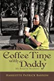 img - for Coffee Time With Daddy: My Road to Recovery book / textbook / text book