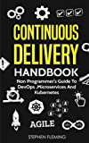 img - for Continuous Delivery Handbook: Non Programmer s Guide to DevOps, Microservices and Kubernetes book / textbook / text book