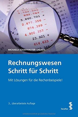 Rechnungswesen Schritt für Schritt Taschenbuch – 23. Oktober 2017 facultas 3708915127 Betriebswirtschaft Rechnungswesen; Einführung
