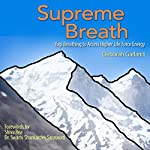 Supreme Breath: Yogi Breathing to Access Higher Life Force Energy | Deborah Garland