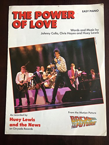 The Power of Love, Easy Piano, As Recorded by Huey Lewis and the News. From the Motion Picture Back to the Future (Huey Lewis Power Of Love Sheet Music)