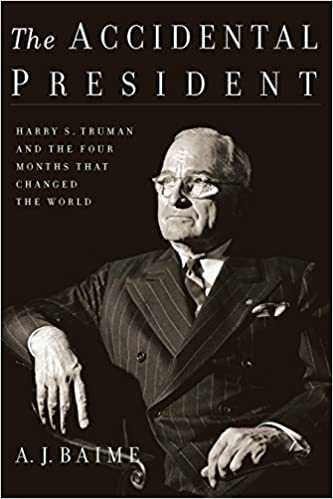 Amazon the accidental president harry s truman and the four amazon the accidental president harry s truman and the four months that changed the world ebook a j baime kindle store fandeluxe Images