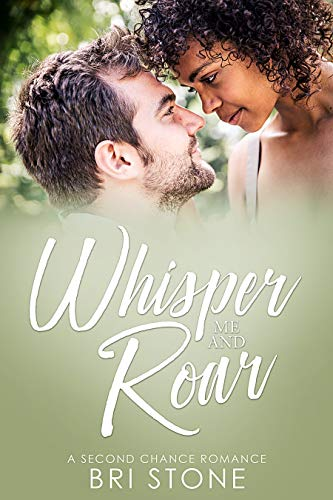 Whisper Me and Roar: A Second Chance Romance