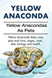 Yellow Anaconda. Yellow Anacondas As Pets. Yellow Anaconda daily care, pro's and cons, cages, costs, diet, biology and health.