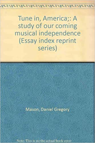 Science And Religion Essay Tune In America A Study Of Our Coming Musical Independence Essay Index  Reprint Series Daniel Gregory Mason  Amazoncom Books Health Essay Example also Descriptive Essay Thesis Tune In America A Study Of Our Coming Musical Independence Essay  Health Care Essays