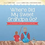 img - for Where Did My Sweet Grandpa Go?: A Preschooler's Guide to Losing a Loved One book / textbook / text book