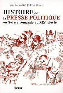 Histoire de la presse politique en Suisse romande au XIXe siècle, Meuwly, Olivier
