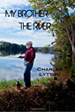 My Brother the River, Charles Lytton, 0985273240