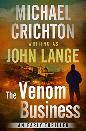 - The Venom Business: An Early Thriller