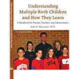 Understanding Multiple-Birth Children and How They Learn: A Handbook for Parents, Teachers, and Administrators