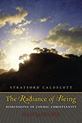 The Radiance of Being: Dimensions of Cosmic Christianity