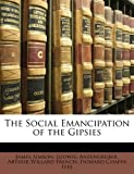 The Social Emancipation of the Gipsies, Etienne Antonelli and Howard Chapin Ives, 1173244263