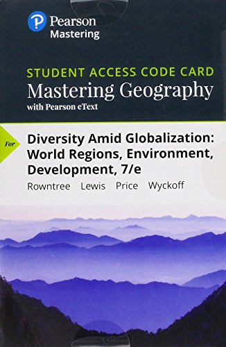 Mastering Geography with Pearson eText -- Standalone Access Card -- for Diversity Amid Globalization: World Regions, Environment, Development (7th Edition) (Diversity Amid Globalization World Regions Environment Development)