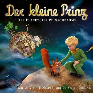 Der Planet der Wunschbäume (Der kleine Prinz 13) Hörspiel
