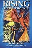 Rising Like a Phoenix, M. Armstrong, 1499734395