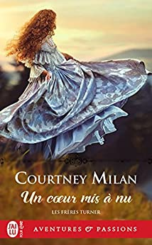 Les frères Turner (Tome 3) - Un cœur mis à nu (French Edition) by [Milan, Courtney]