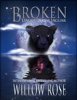 Broken (Daughters of the Jaguar Book 2) by [Rose, Willow]